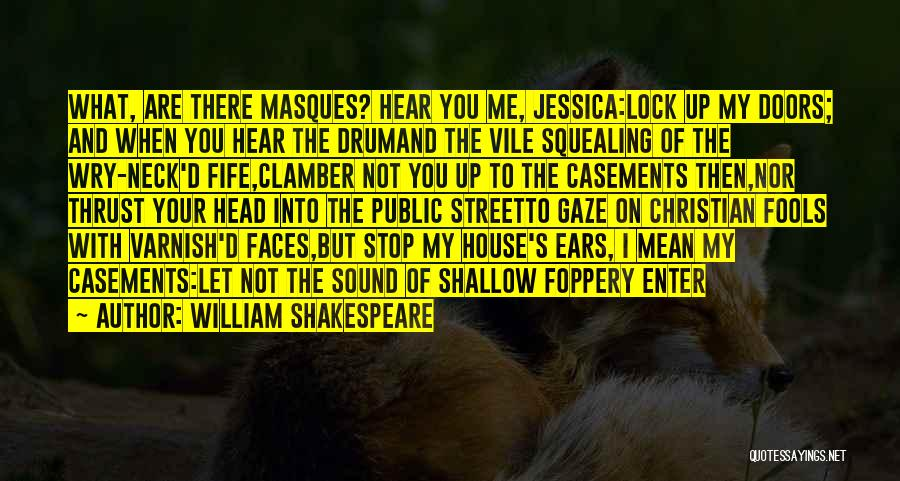 House Of Fools Quotes By William Shakespeare