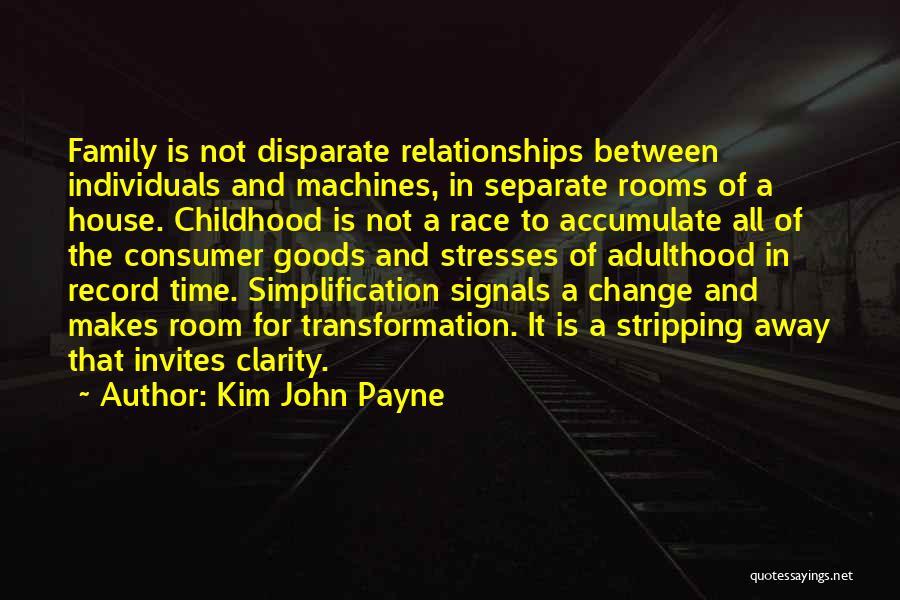 House Of Payne Quotes By Kim John Payne