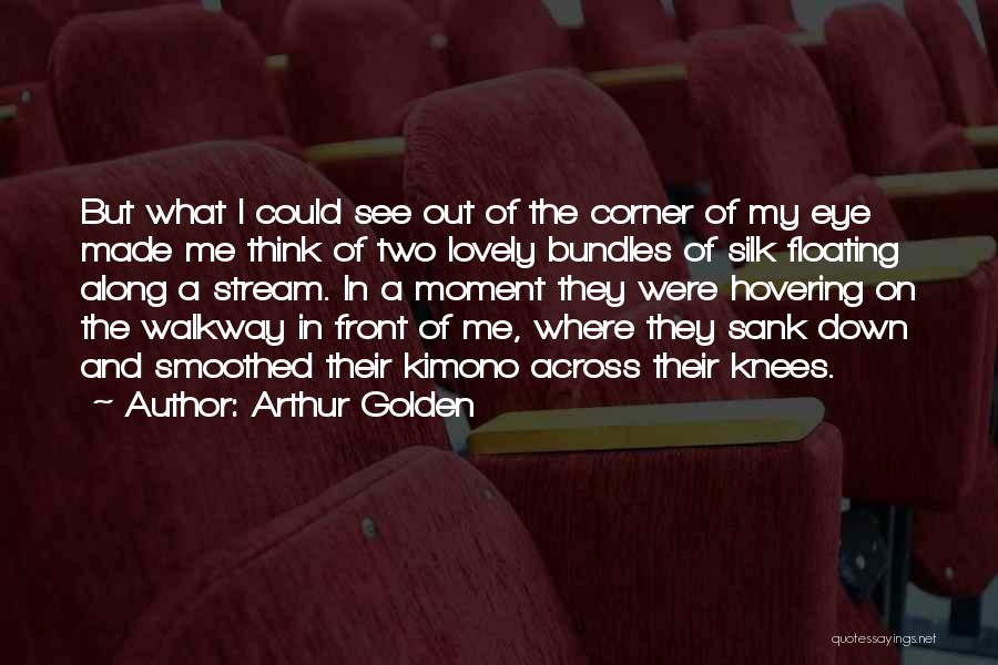 Hovering Quotes By Arthur Golden