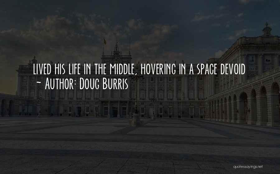 Hovering Quotes By Doug Burris