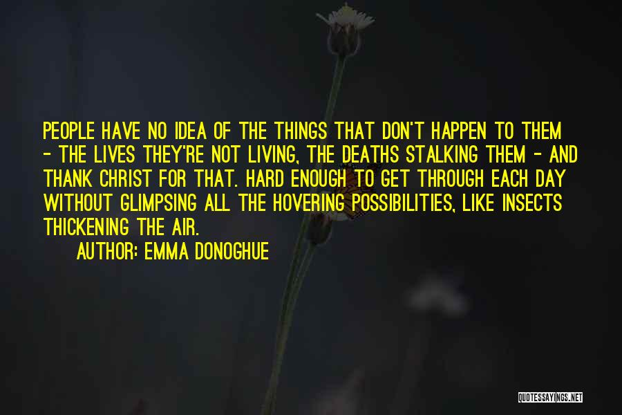 Hovering Quotes By Emma Donoghue