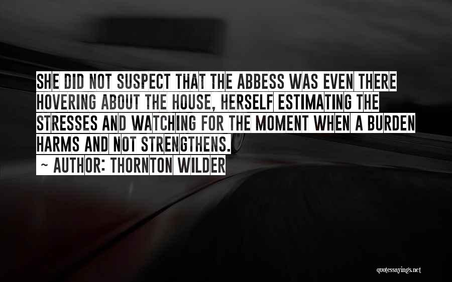 Hovering Quotes By Thornton Wilder