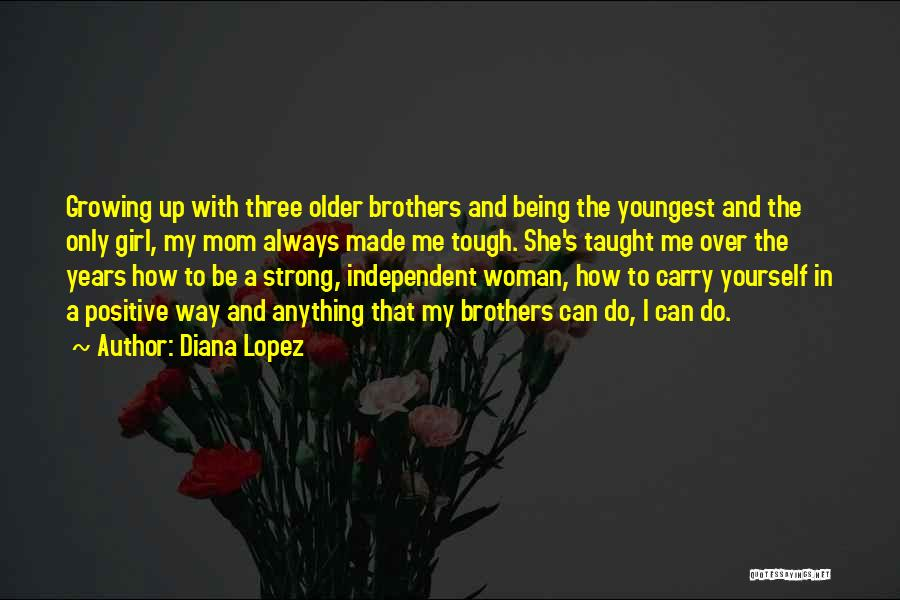 How Can I Be Strong Quotes By Diana Lopez