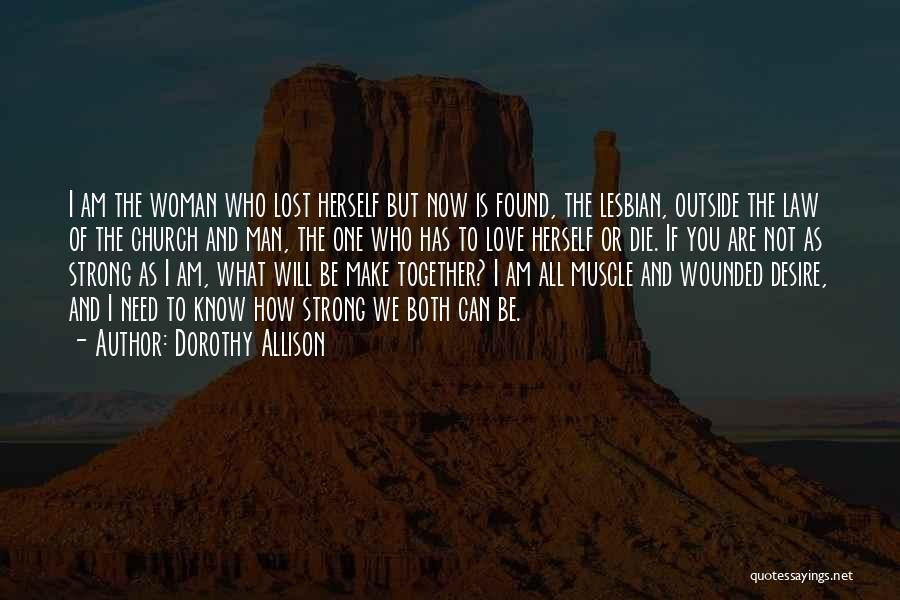 How Can I Be Strong Quotes By Dorothy Allison