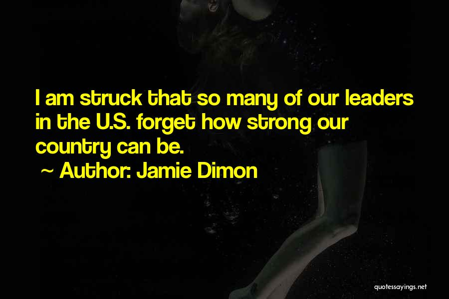 How Can I Be Strong Quotes By Jamie Dimon