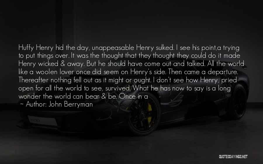 How Can I Be Strong Quotes By John Berryman