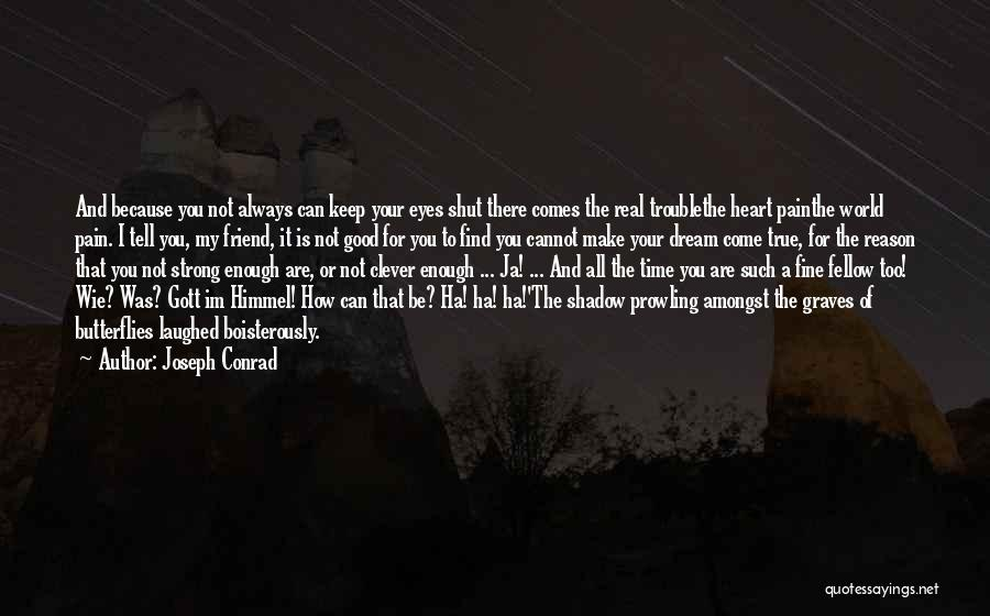 How Can I Be Strong Quotes By Joseph Conrad