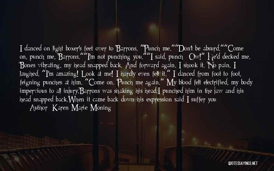 How Can I Be Strong Quotes By Karen Marie Moning