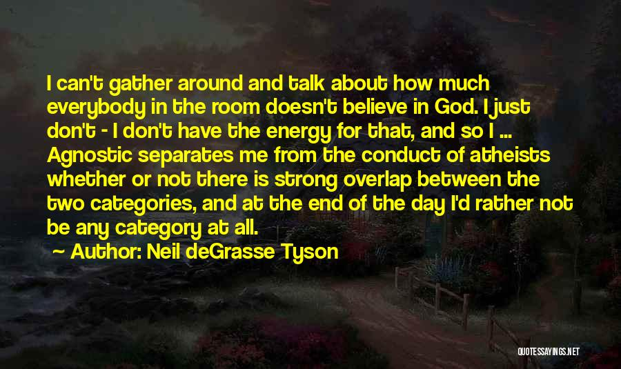 How Can I Be Strong Quotes By Neil DeGrasse Tyson