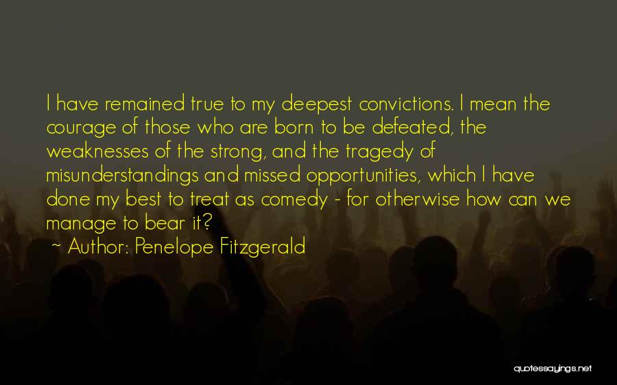 How Can I Be Strong Quotes By Penelope Fitzgerald