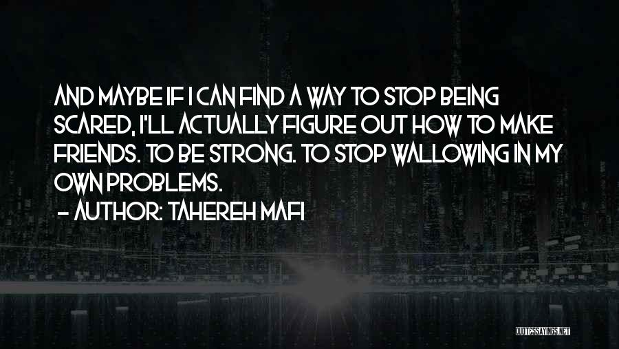 How Can I Be Strong Quotes By Tahereh Mafi