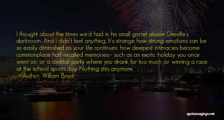How Can I Be Strong Quotes By William Boyd
