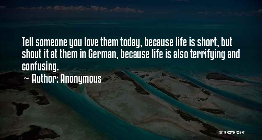 How Confusing Life Can Be Quotes By Anonymous