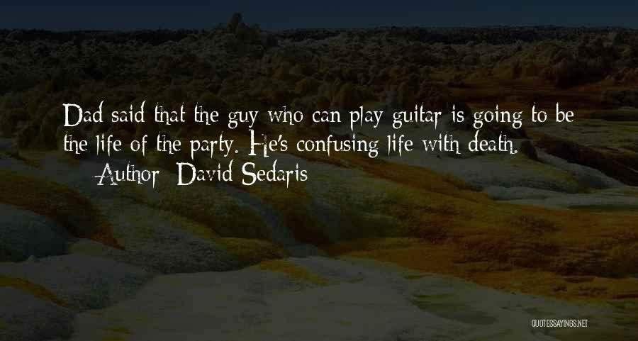 How Confusing Life Can Be Quotes By David Sedaris