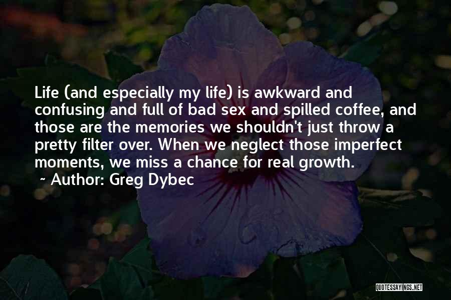 How Confusing Life Can Be Quotes By Greg Dybec