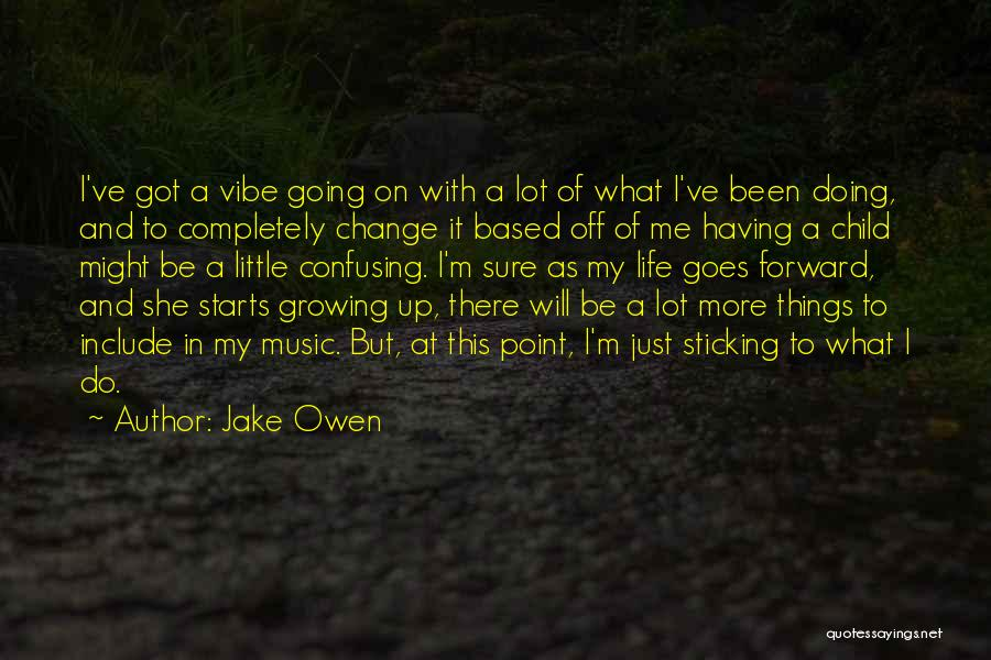 How Confusing Life Can Be Quotes By Jake Owen