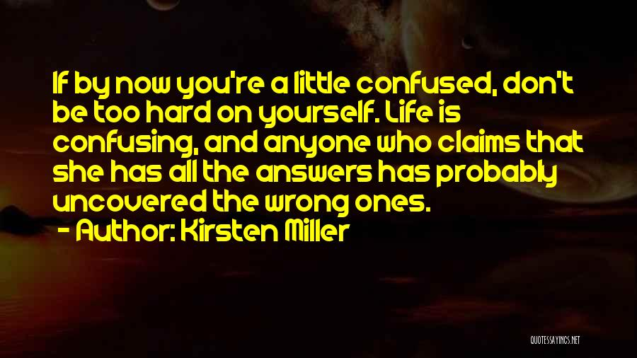 How Confusing Life Can Be Quotes By Kirsten Miller