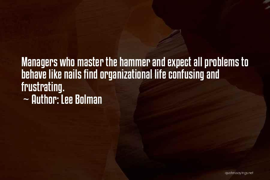 How Confusing Life Can Be Quotes By Lee Bolman
