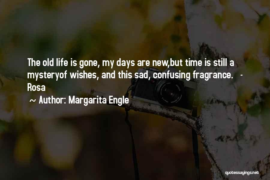 How Confusing Life Can Be Quotes By Margarita Engle