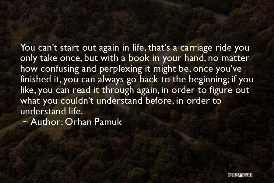 How Confusing Life Can Be Quotes By Orhan Pamuk