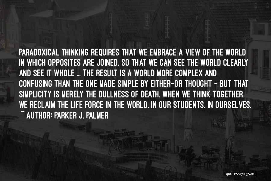 How Confusing Life Can Be Quotes By Parker J. Palmer