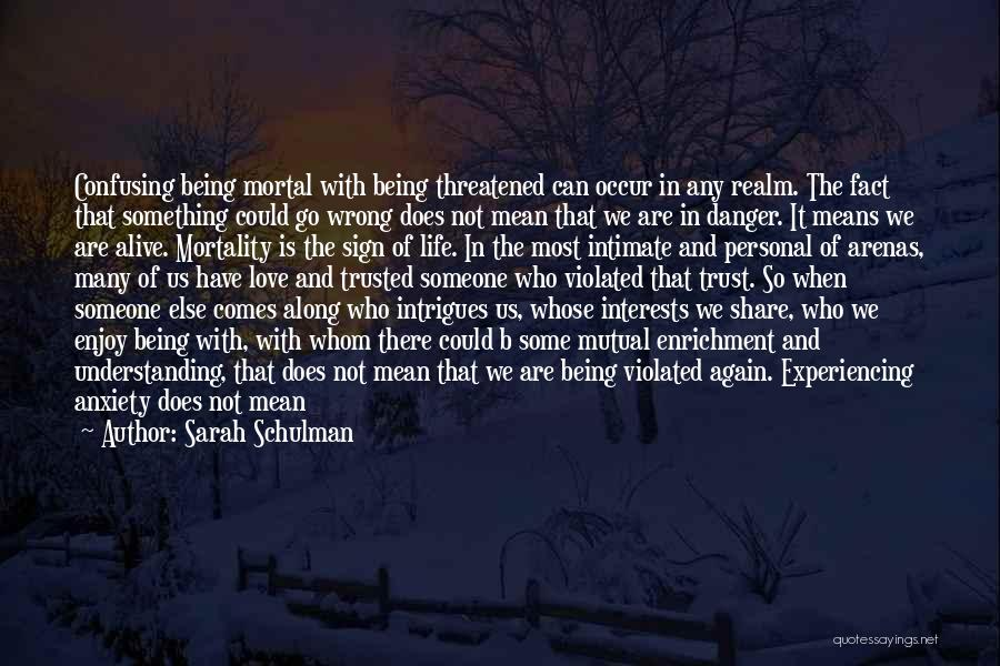 How Confusing Life Can Be Quotes By Sarah Schulman