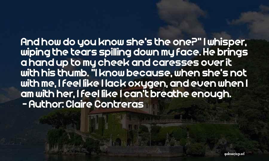 How Do I Breathe Quotes By Claire Contreras