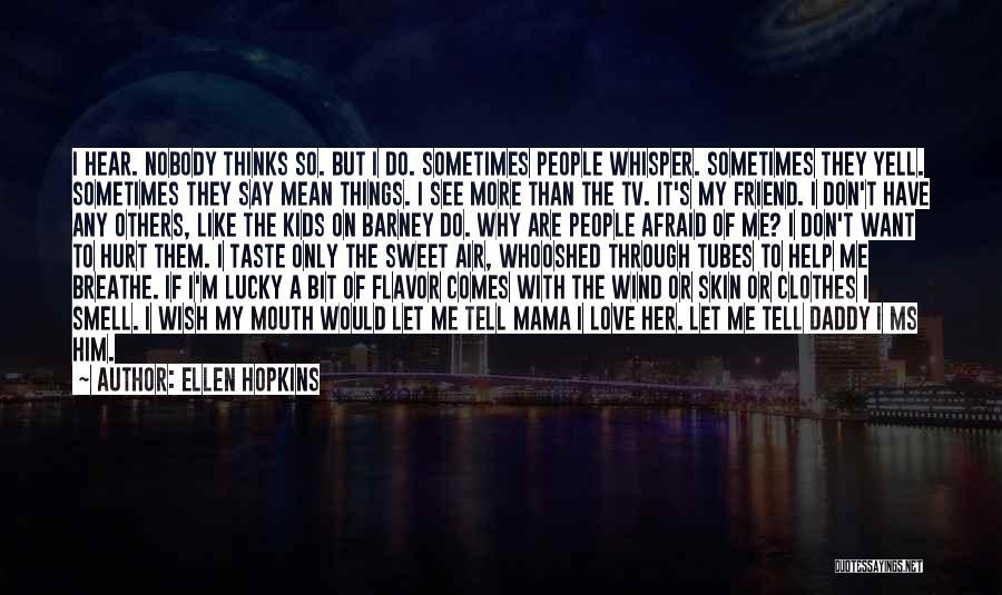 How Do I Breathe Quotes By Ellen Hopkins