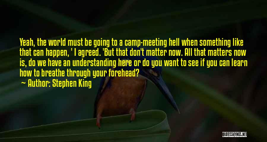 How Do I Breathe Quotes By Stephen King
