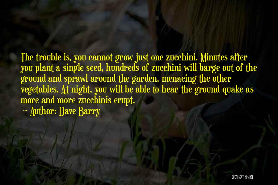 How Does Your Garden Grow Quotes By Dave Barry