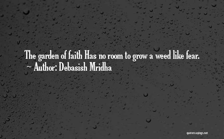 How Does Your Garden Grow Quotes By Debasish Mridha