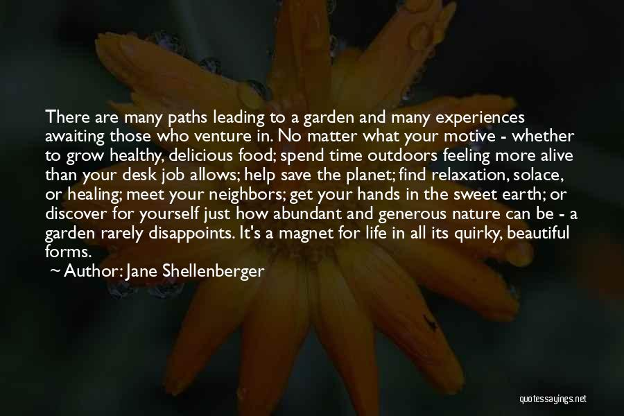 How Does Your Garden Grow Quotes By Jane Shellenberger