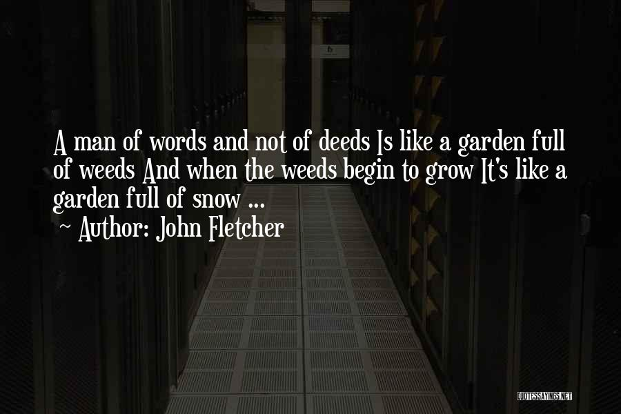 How Does Your Garden Grow Quotes By John Fletcher
