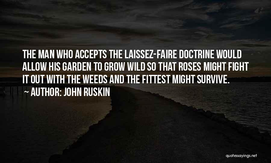 How Does Your Garden Grow Quotes By John Ruskin