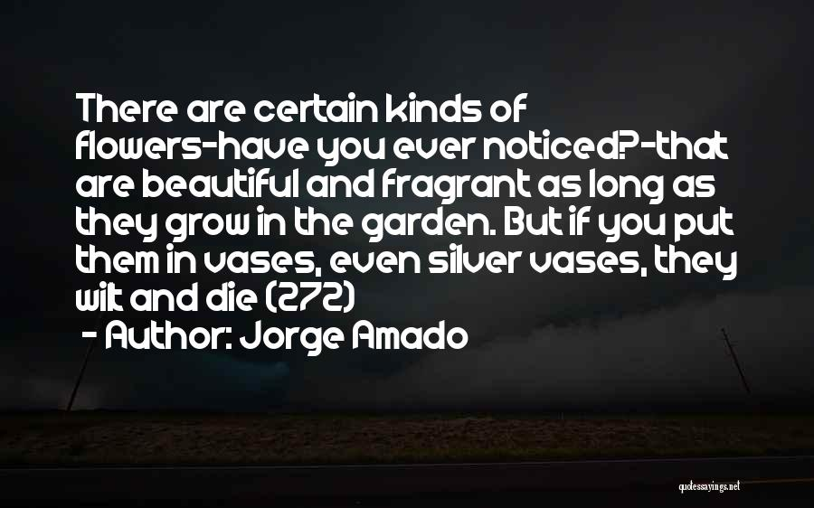 How Does Your Garden Grow Quotes By Jorge Amado