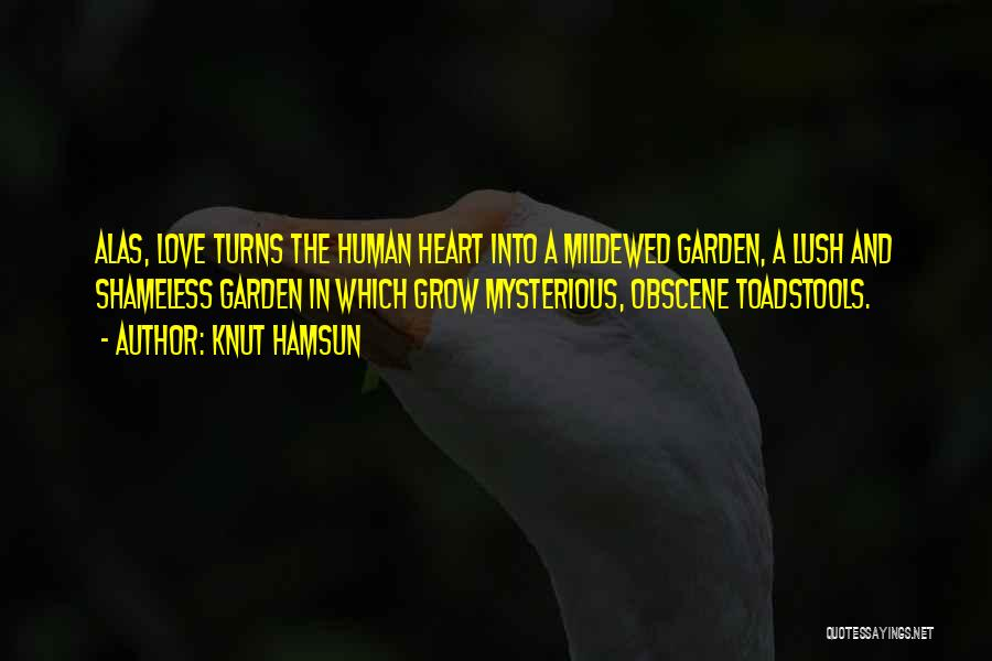 How Does Your Garden Grow Quotes By Knut Hamsun
