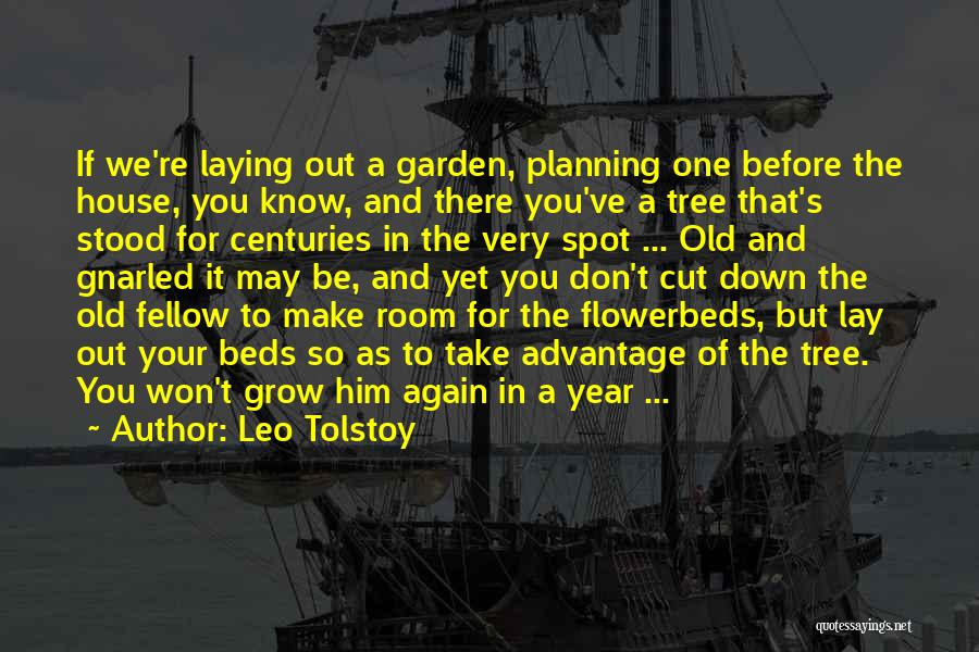 How Does Your Garden Grow Quotes By Leo Tolstoy