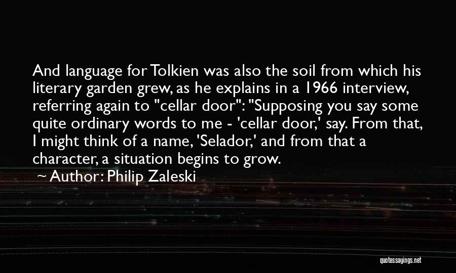 How Does Your Garden Grow Quotes By Philip Zaleski
