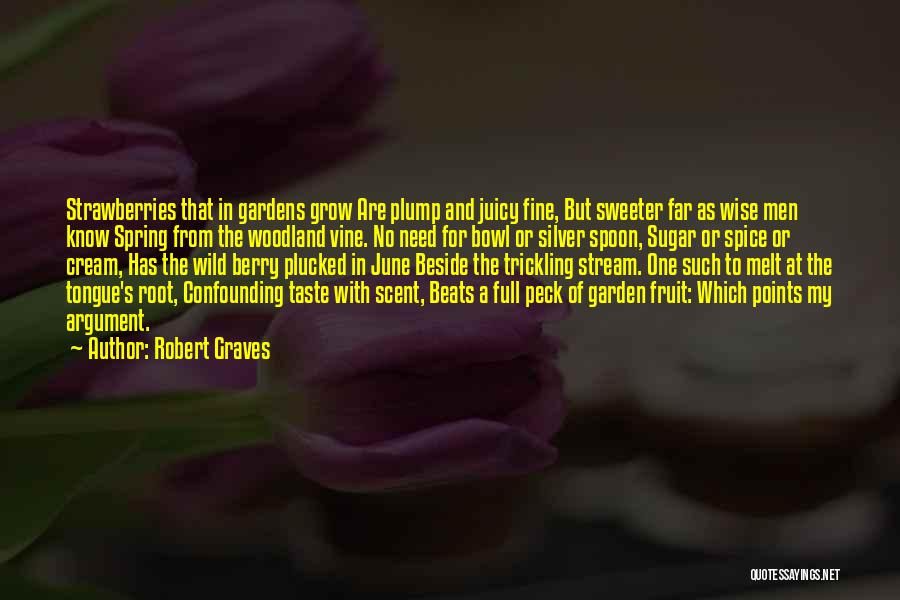 How Does Your Garden Grow Quotes By Robert Graves