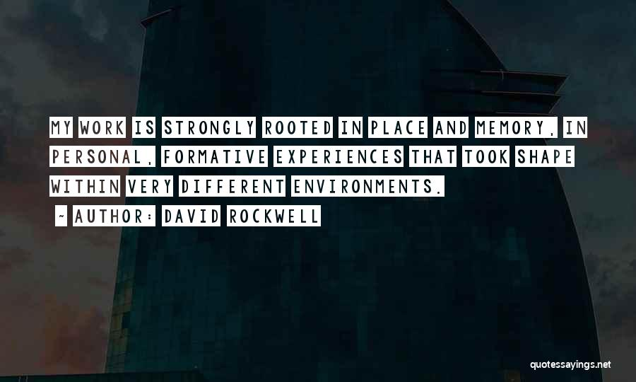How Experiences Shape Us Quotes By David Rockwell