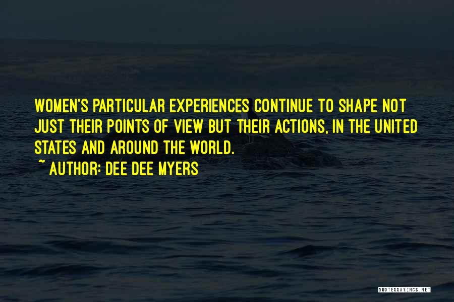 How Experiences Shape Us Quotes By Dee Dee Myers