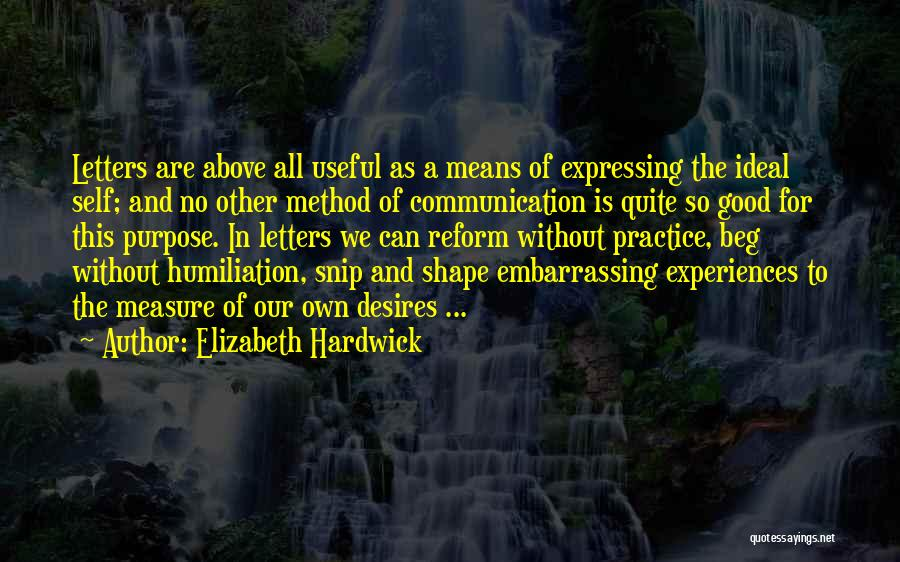 How Experiences Shape Us Quotes By Elizabeth Hardwick