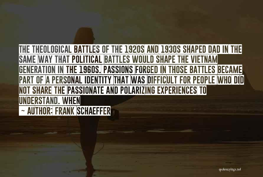 How Experiences Shape Us Quotes By Frank Schaeffer