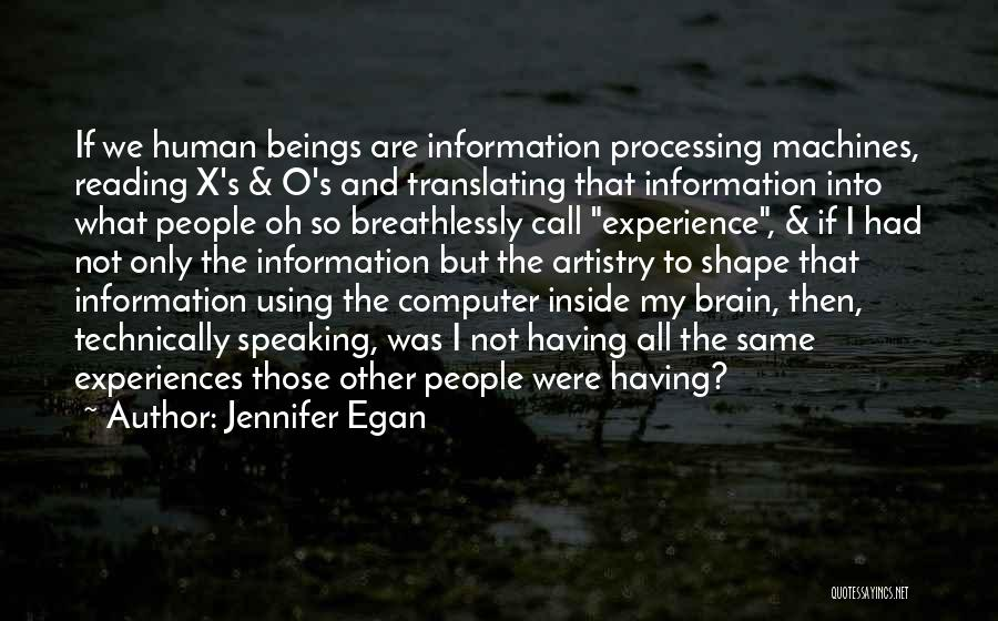 How Experiences Shape Us Quotes By Jennifer Egan