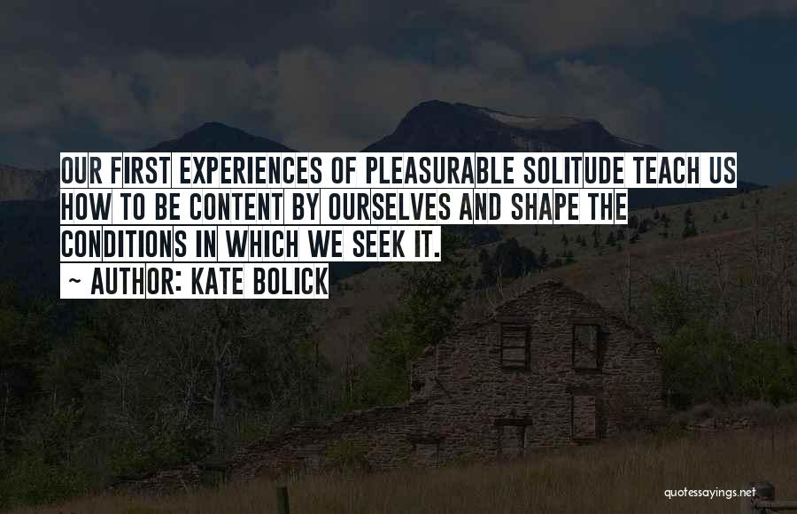 How Experiences Shape Us Quotes By Kate Bolick