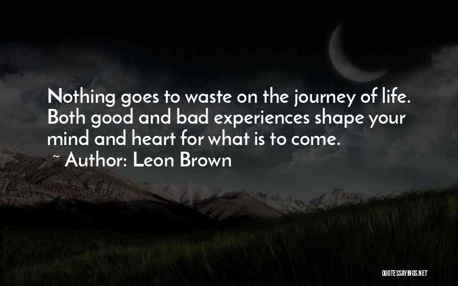 How Experiences Shape Us Quotes By Leon Brown