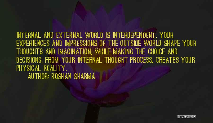 How Experiences Shape Us Quotes By Roshan Sharma