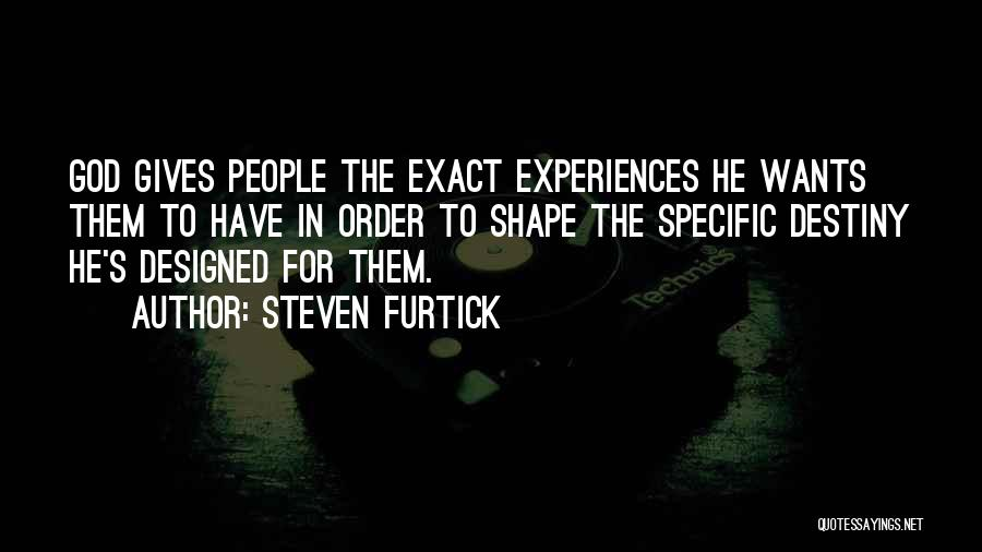 How Experiences Shape Us Quotes By Steven Furtick