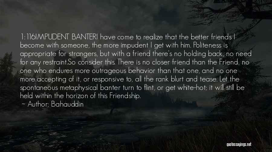 How Friends Become Strangers Quotes By Bahauddin
