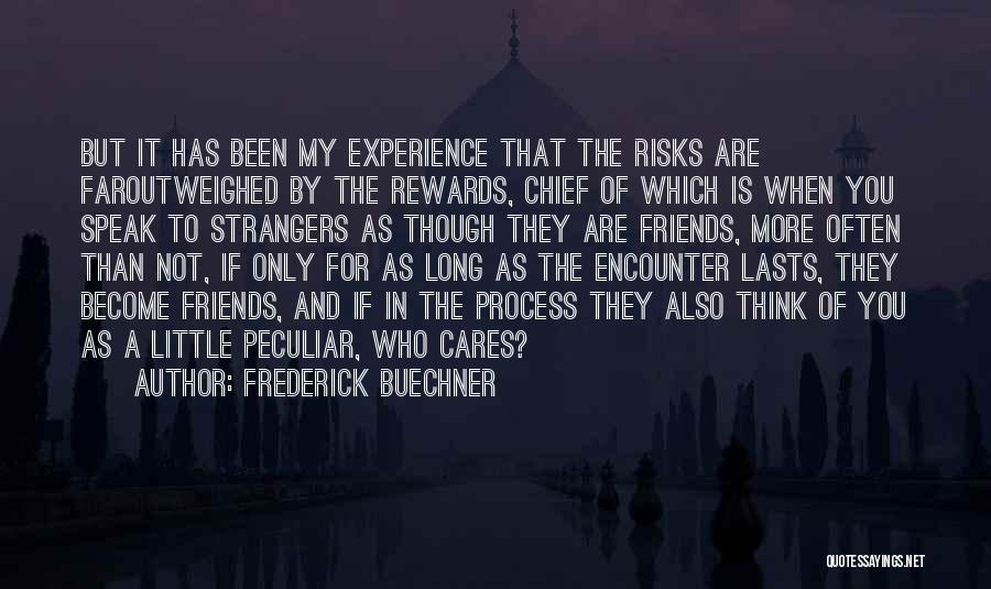 How Friends Become Strangers Quotes By Frederick Buechner